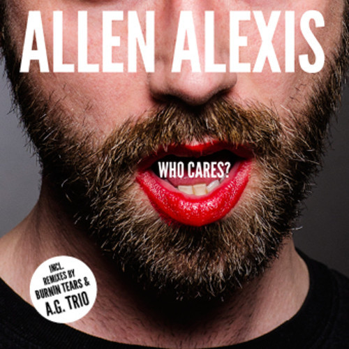Allen Alexis - Who Cares?